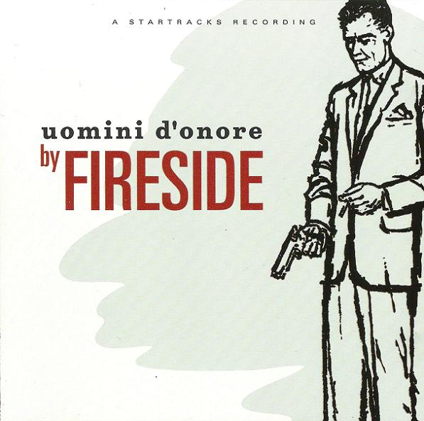 Fireside Uomini D'onore
